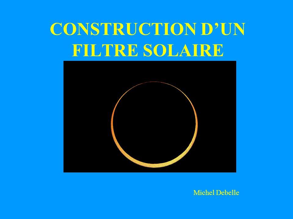 CONSTRUCTION D'UN FILTRE SOLAIRE