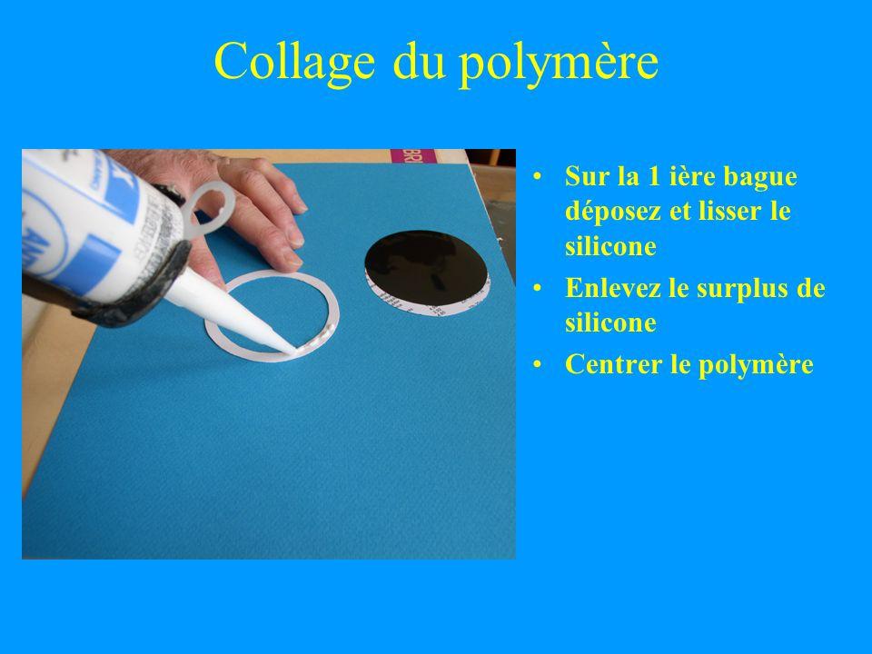 Collage du polymère Sur la 1 ière bague déposez et lisser le silicone