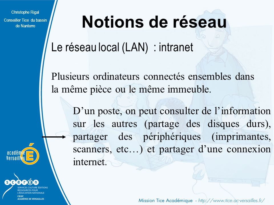 Notions de réseau Le réseau local (LAN) : intranet