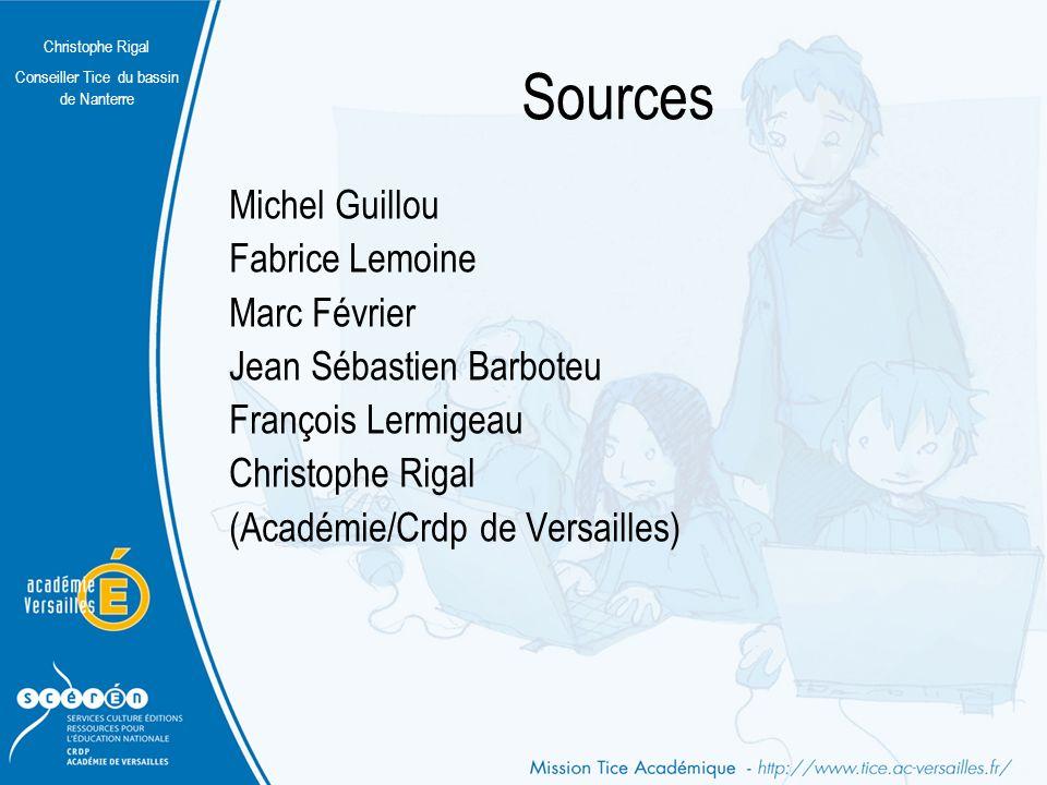 Sources Michel Guillou Fabrice Lemoine Marc Février Jean Sébastien Barboteu François Lermigeau Christophe Rigal (Académie/Crdp de Versailles)
