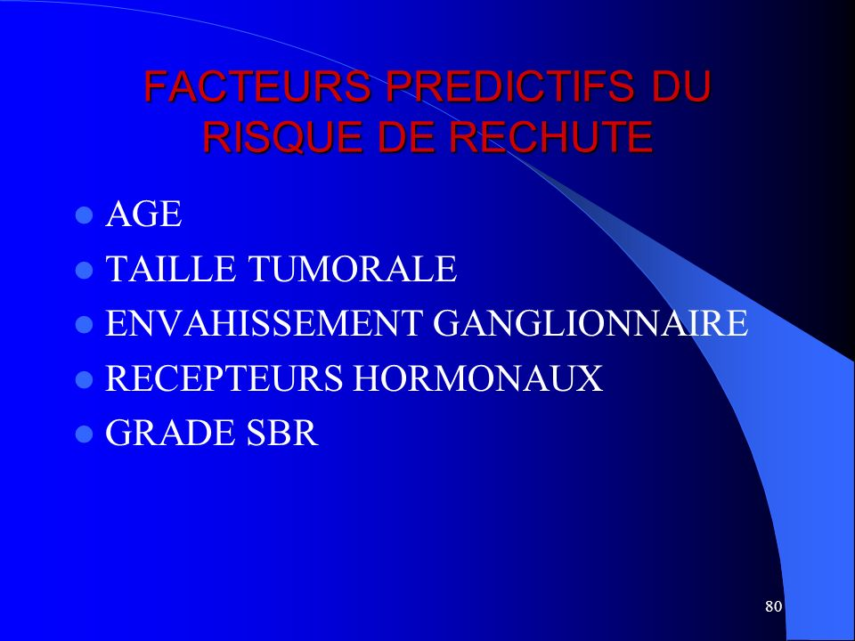 FACTEURS PREDICTIFS DU RISQUE DE RECHUTE