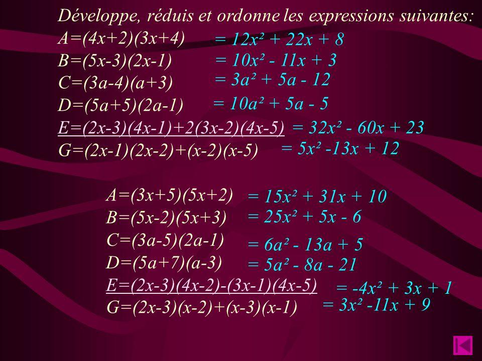 Développe, réduis et ordonne les expressions suivantes: