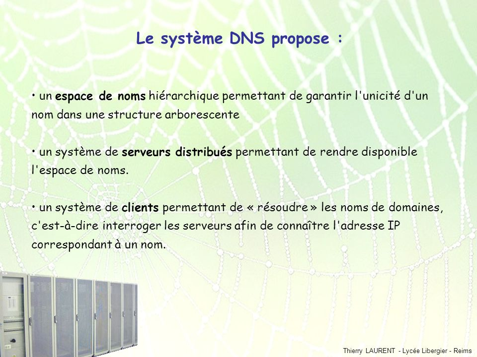 Le système DNS propose :