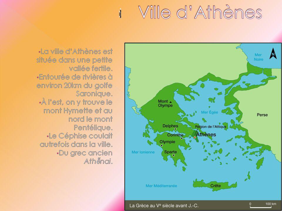 Ville d'Athènes La ville d'Athènes est située dans une petite vallée fertile. Entourée de rivières à environ 20km du golfe Saronique.