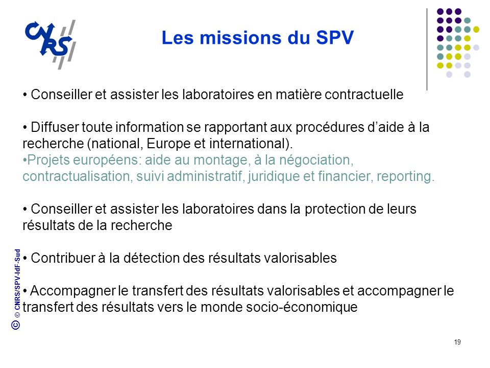 Les missions du SPV Conseiller et assister les laboratoires en matière contractuelle.