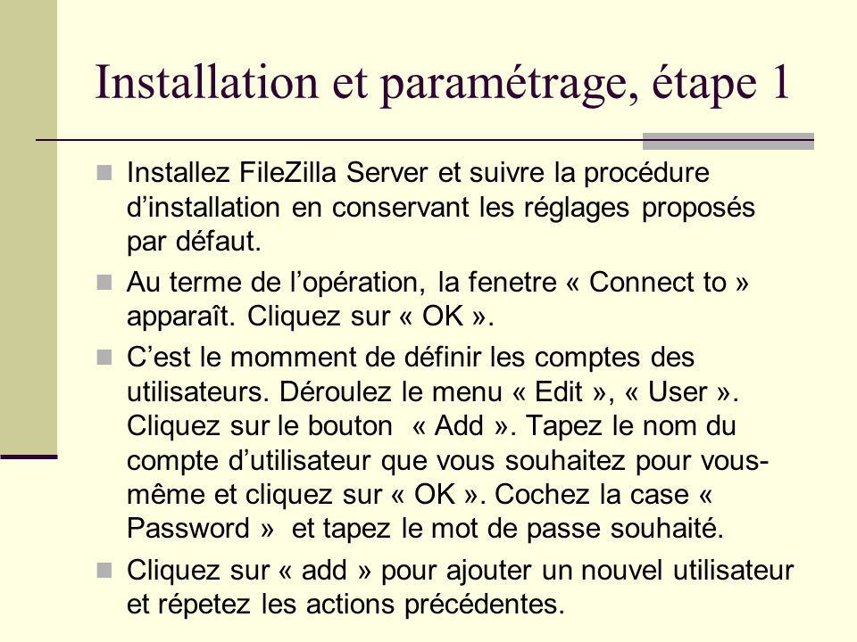 Installation et paramétrage, étape 1