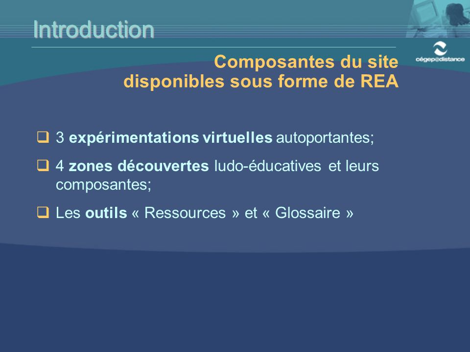 Introduction Composantes du site disponibles sous forme de REA