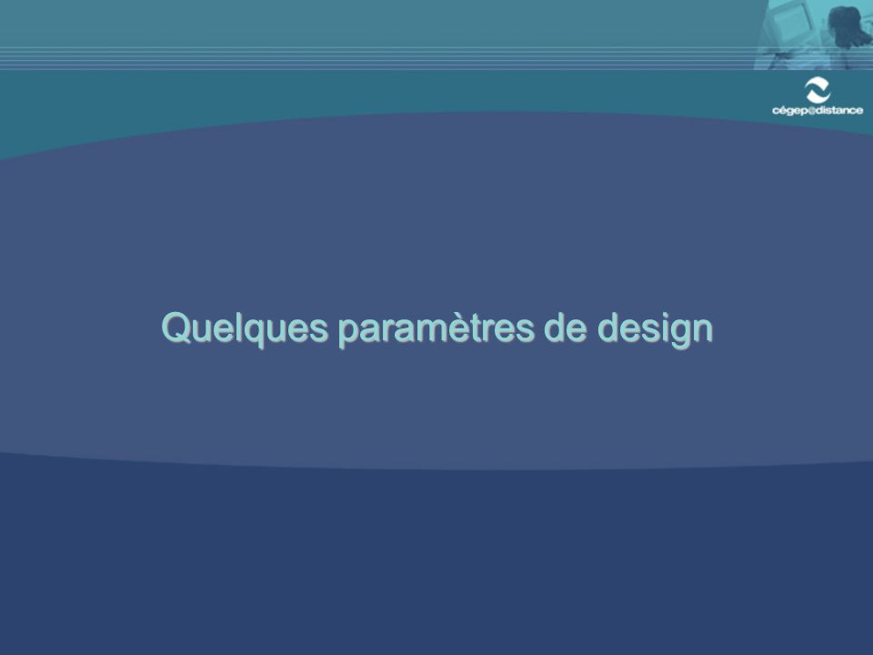 Quelques paramètres de design