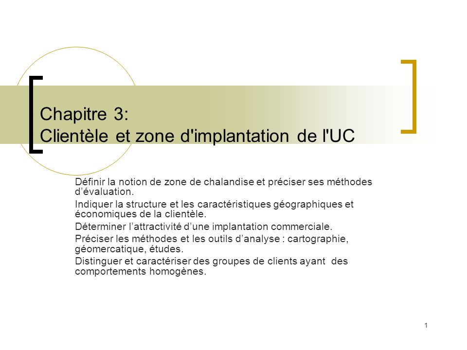 Chapitre 3: Clientèle et zone d implantation de l UC