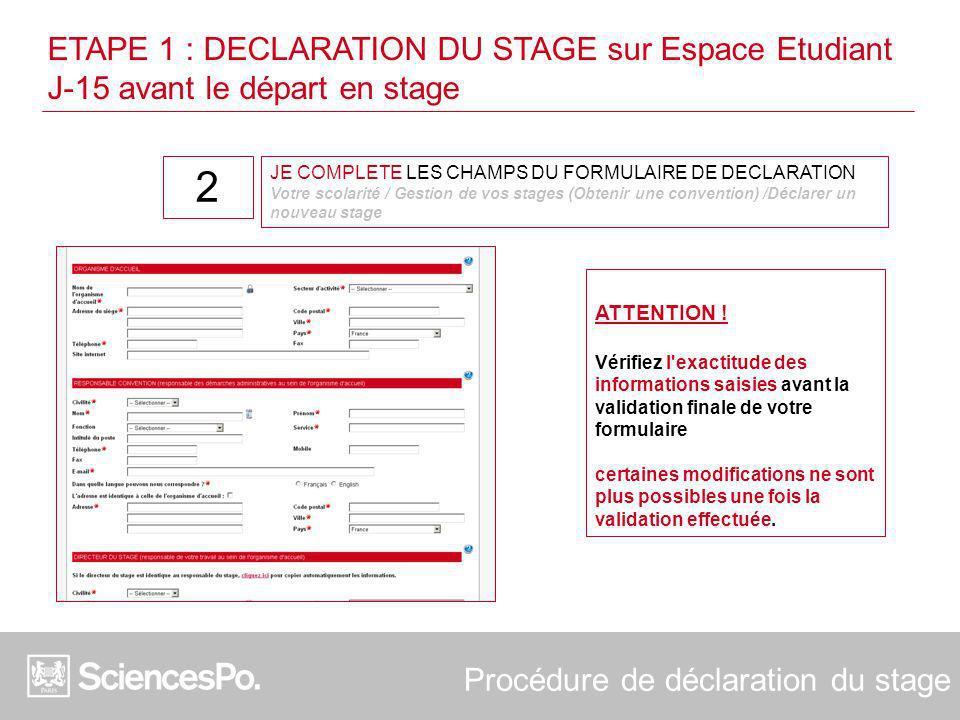ETAPE 1 : DECLARATION DU STAGE sur Espace Etudiant J-15 avant le départ en stage