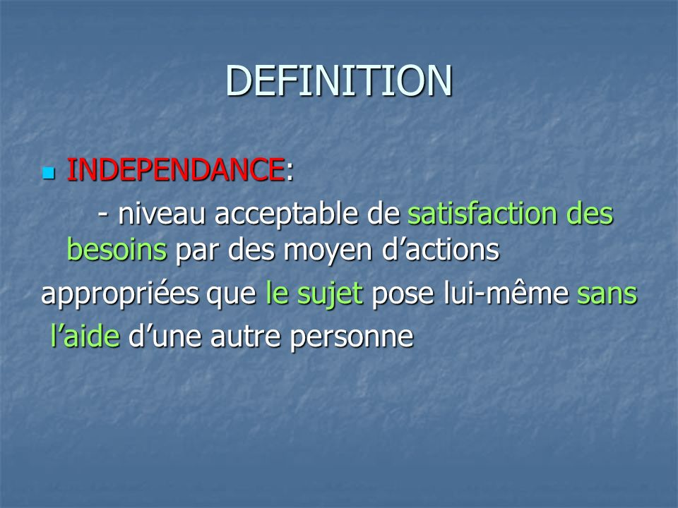 DEFINITION INDEPENDANCE: