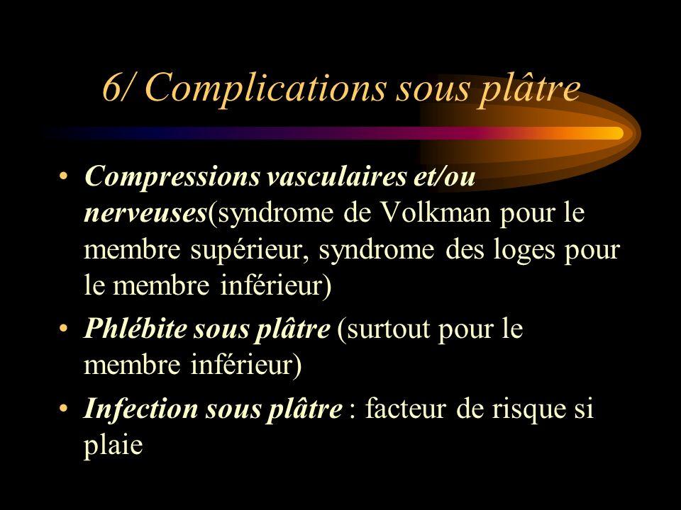 6/ Complications sous plâtre