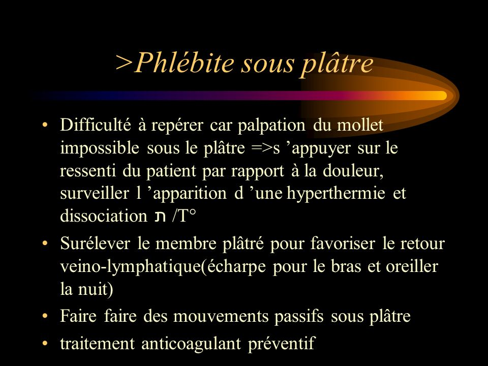>Phlébite sous plâtre