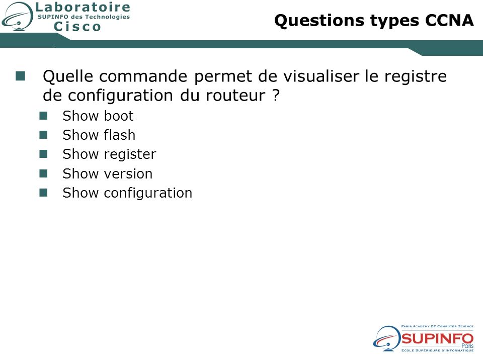 Questions types CCNA Quelle commande permet de visualiser le registre de configuration du routeur
