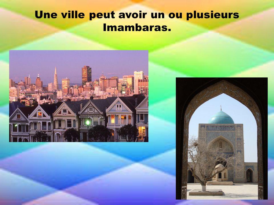 Une ville peut avoir un ou plusieurs Imambaras.