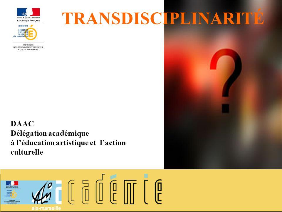 TRANSDISCIPLINARITÉ DAAC Délégation académique