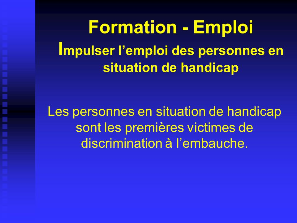 Formation - Emploi Impulser l'emploi des personnes en situation de handicap