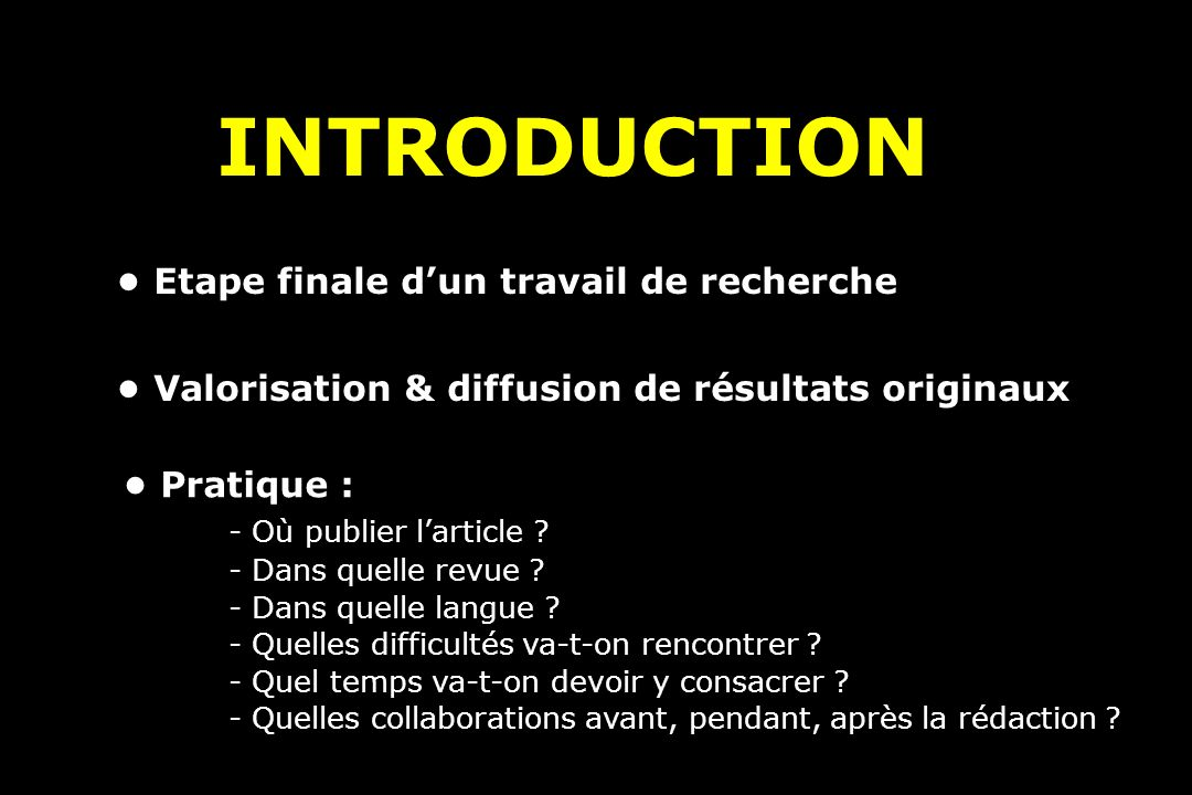 INTRODUCTION • Etape finale d'un travail de recherche