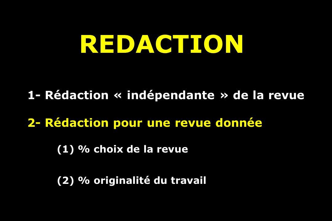 REDACTION 1- Rédaction « indépendante » de la revue