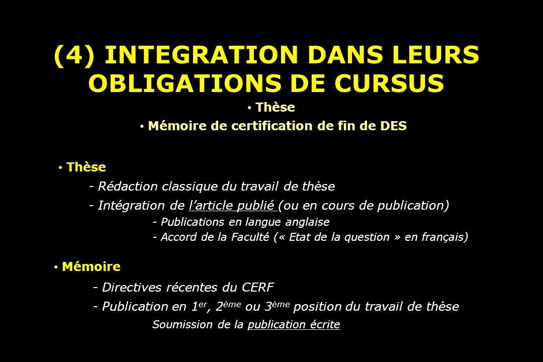 (4) INTEGRATION DANS LEURS OBLIGATIONS DE CURSUS