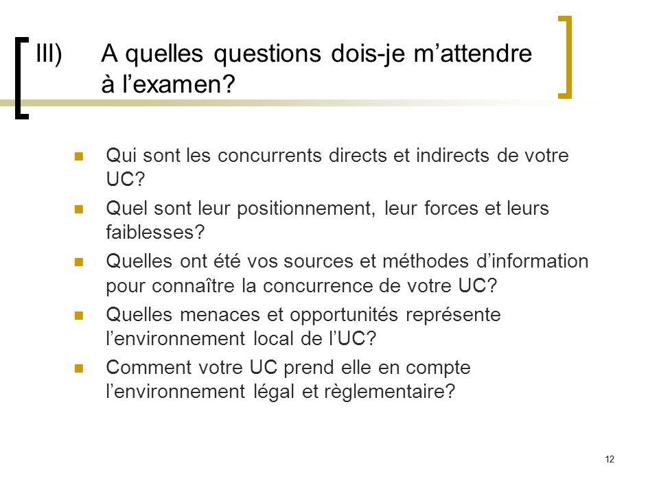 III) A quelles questions dois-je m'attendre à l'examen