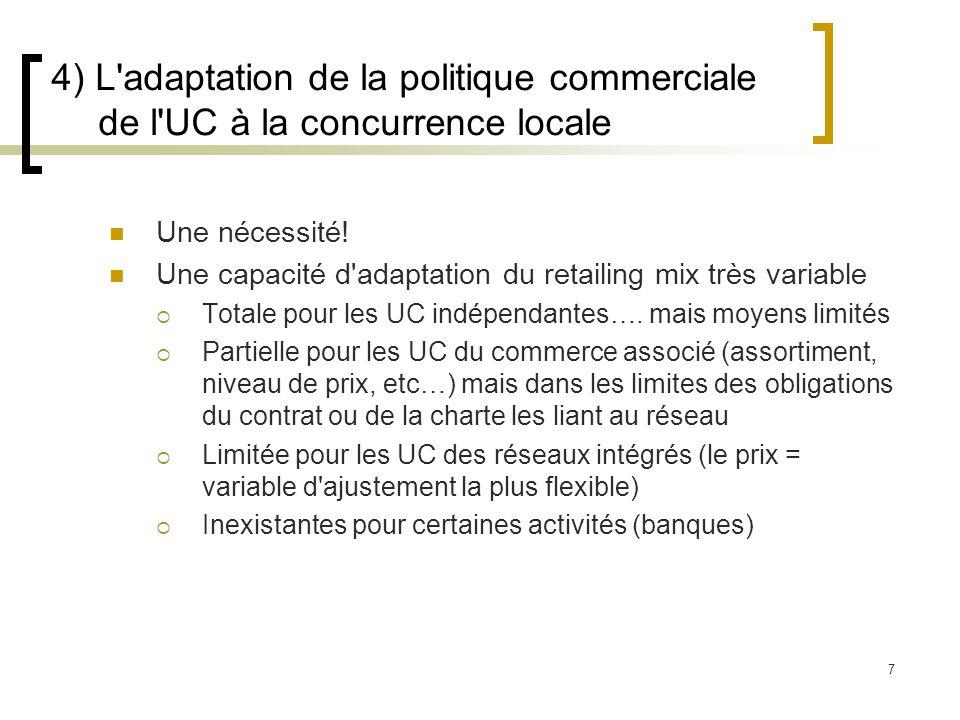 4) L adaptation de la politique commerciale de l UC à la concurrence locale