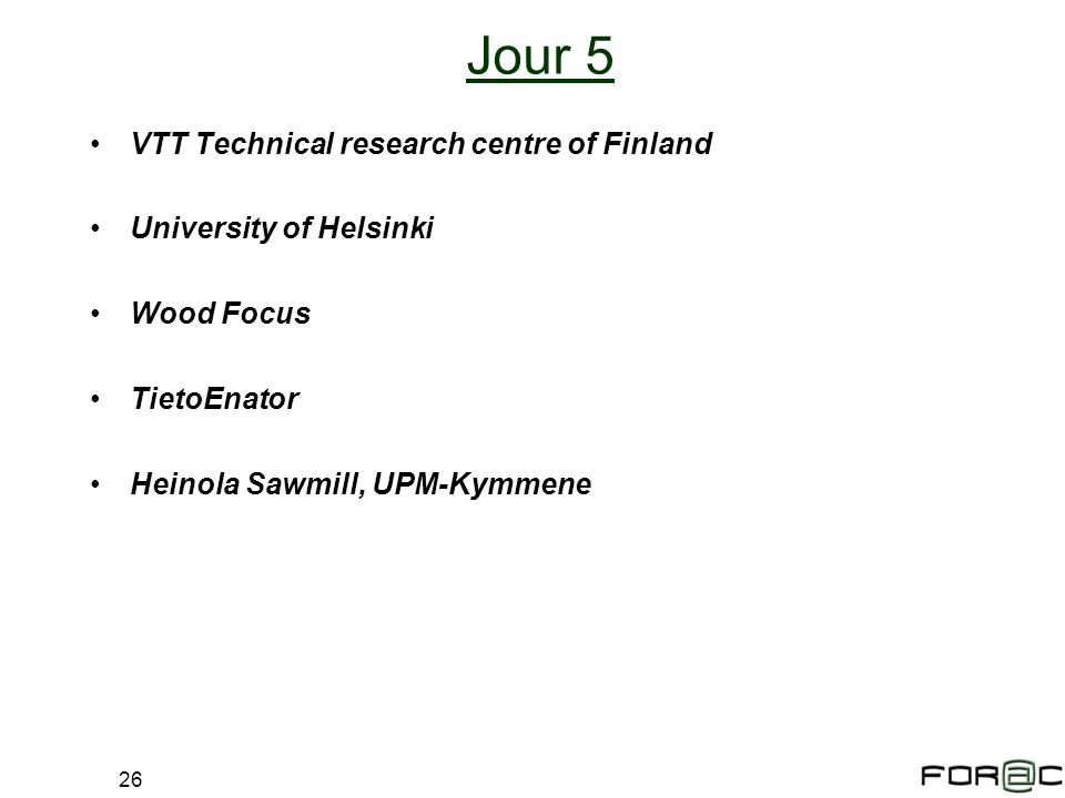 Jour 5 VTT Technical research centre of Finland University of Helsinki