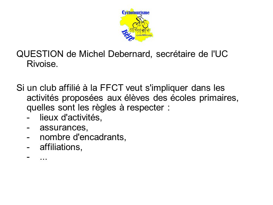 QUESTION de Michel Debernard, secrétaire de l UC Rivoise.