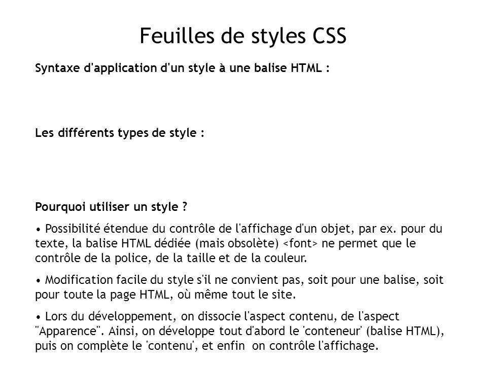 Feuilles de styles CSS Syntaxe d application d un style à une balise HTML : Les différents types de style :