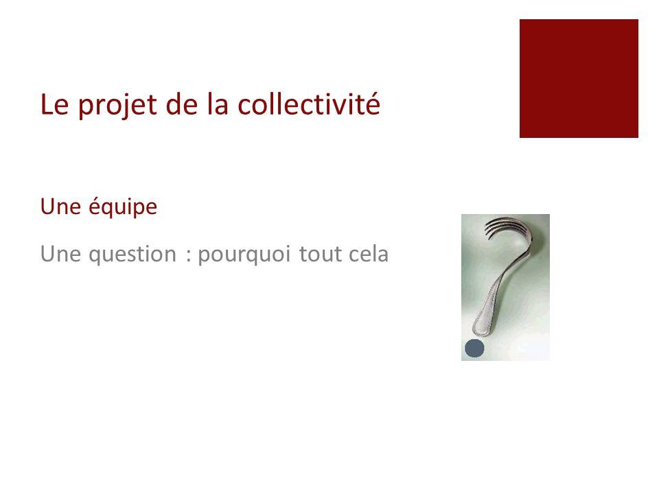 Le projet de la collectivité