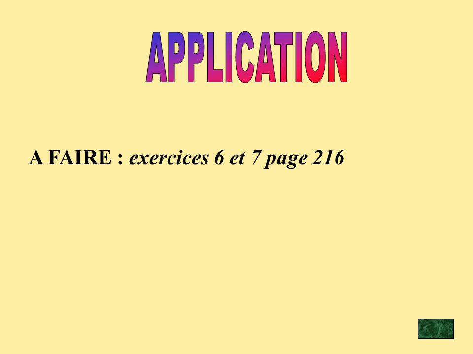 APPLICATION A FAIRE : exercices 6 et 7 page 216