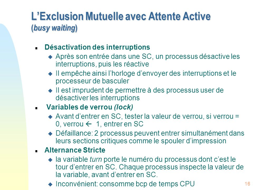 L'Exclusion Mutuelle avec Attente Active (busy waiting)