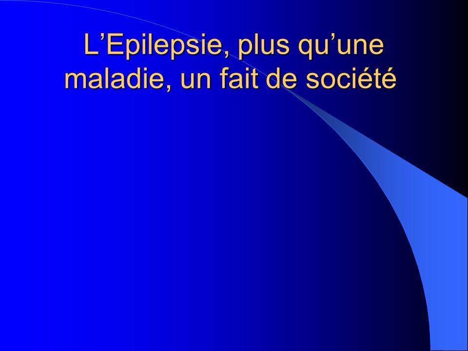 L'Epilepsie, plus qu'une maladie, un fait de société