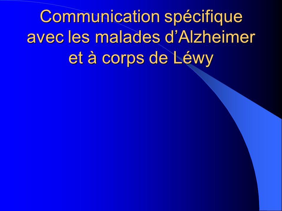 Communication spécifique avec les malades d'Alzheimer et à corps de Léwy