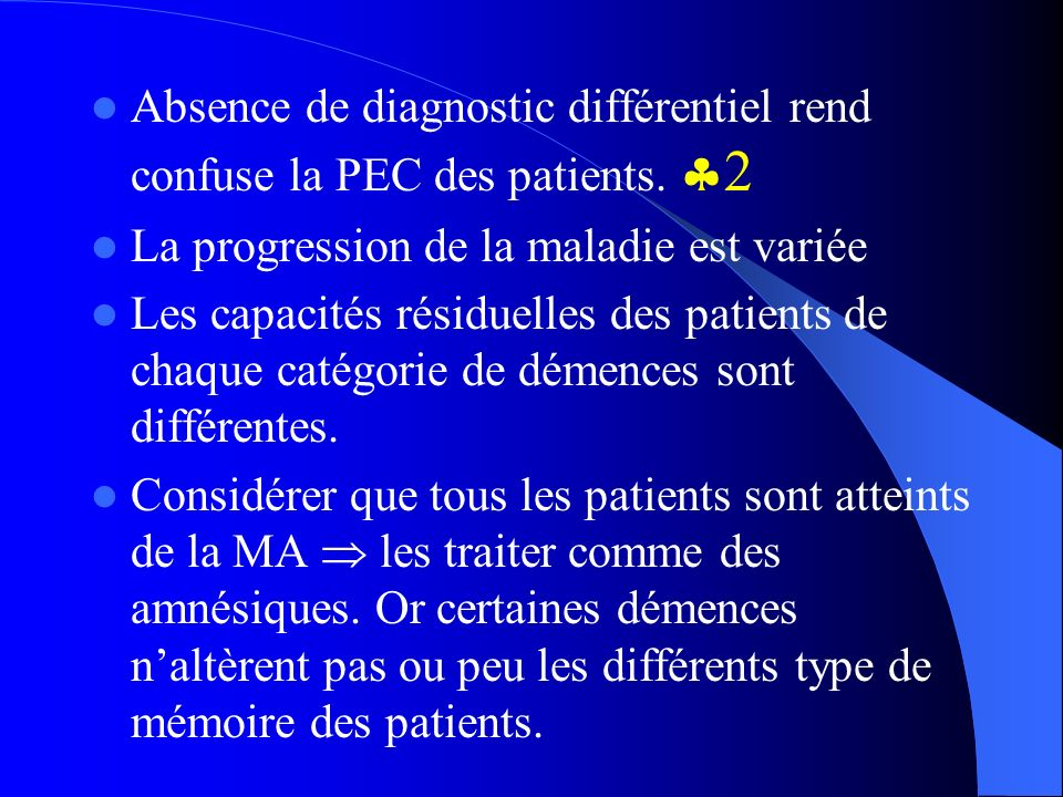 Absence de diagnostic différentiel rend confuse la PEC des patients. 2
