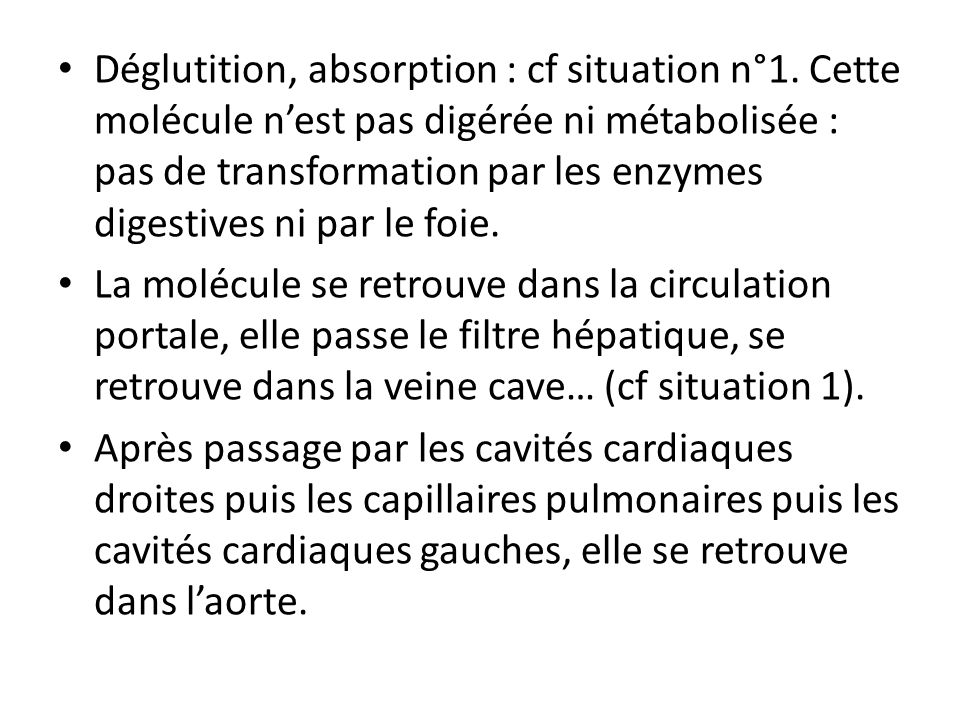 Déglutition, absorption : cf situation n°1
