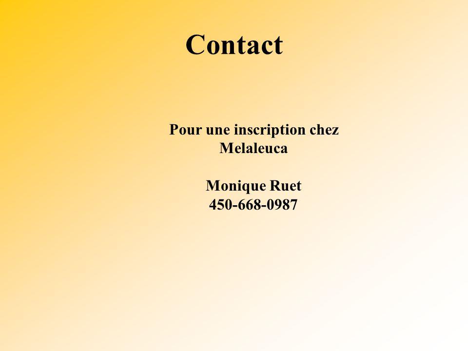 Pour une inscription chez Melaleuca Monique Ruet 450-668-0987