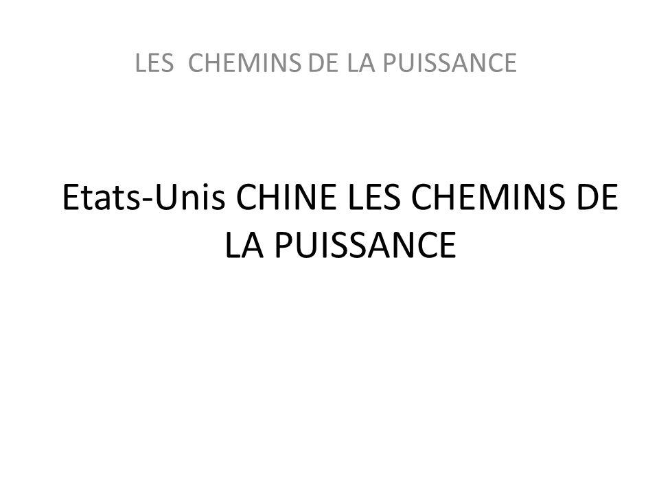 Etats-Unis CHINE LES CHEMINS DE LA PUISSANCE