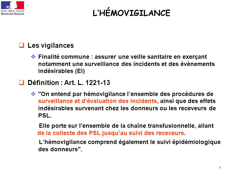 L'HÉMOVIGILANCE Les vigilances Définition : Art. L. 1221-13