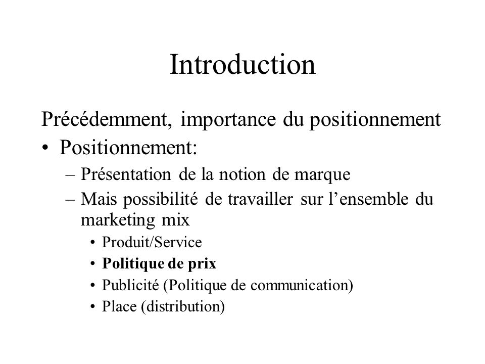 Introduction Précédemment, importance du positionnement