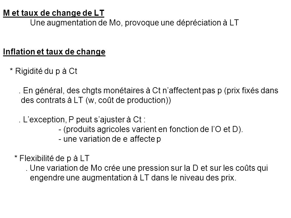 M et taux de change de LTUne augmentation de Mo, provoque une dépréciation à LT. Inflation et taux de change.