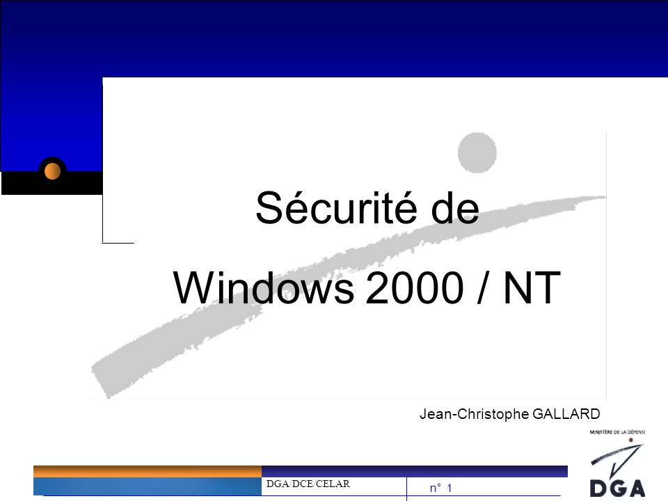 Sécurité de Windows 2000 / NT Jean-Christophe GALLARD