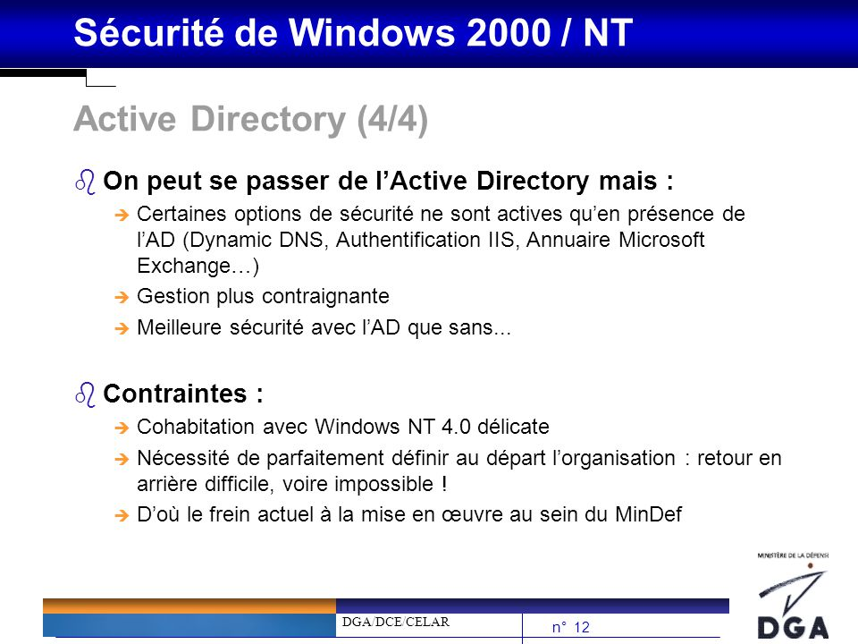 Active Directory (4/4) On peut se passer de l'Active Directory mais :
