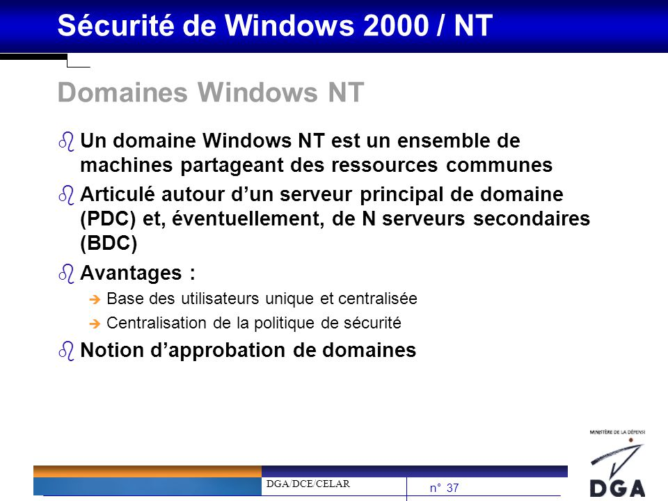 Domaines Windows NT Un domaine Windows NT est un ensemble de machines partageant des ressources communes.