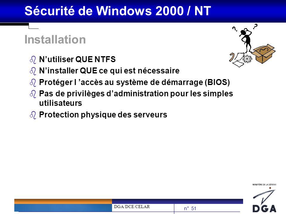 Installation N'utiliser QUE NTFS N'installer QUE ce qui est nécessaire