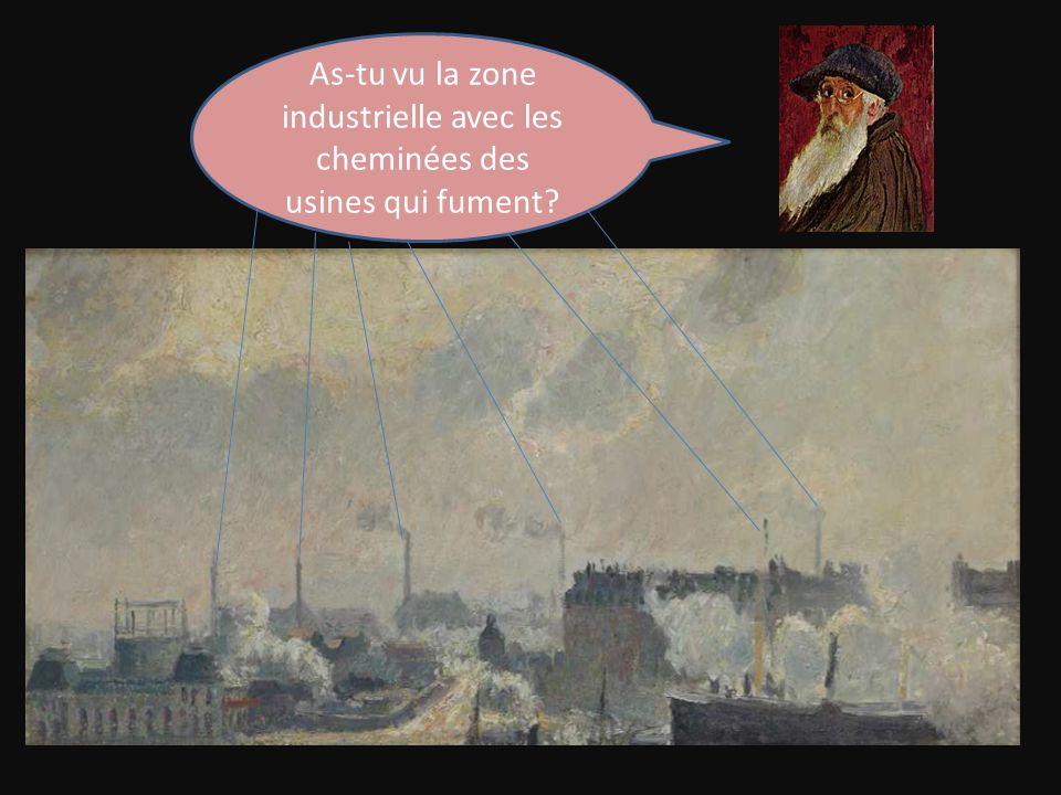As-tu vu la zone industrielle avec les cheminées des usines qui fument