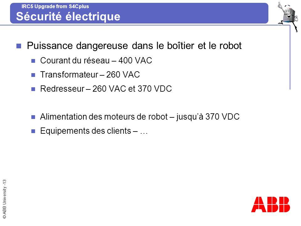 Sécurité électrique Puissance dangereuse dans le boîtier et le robot