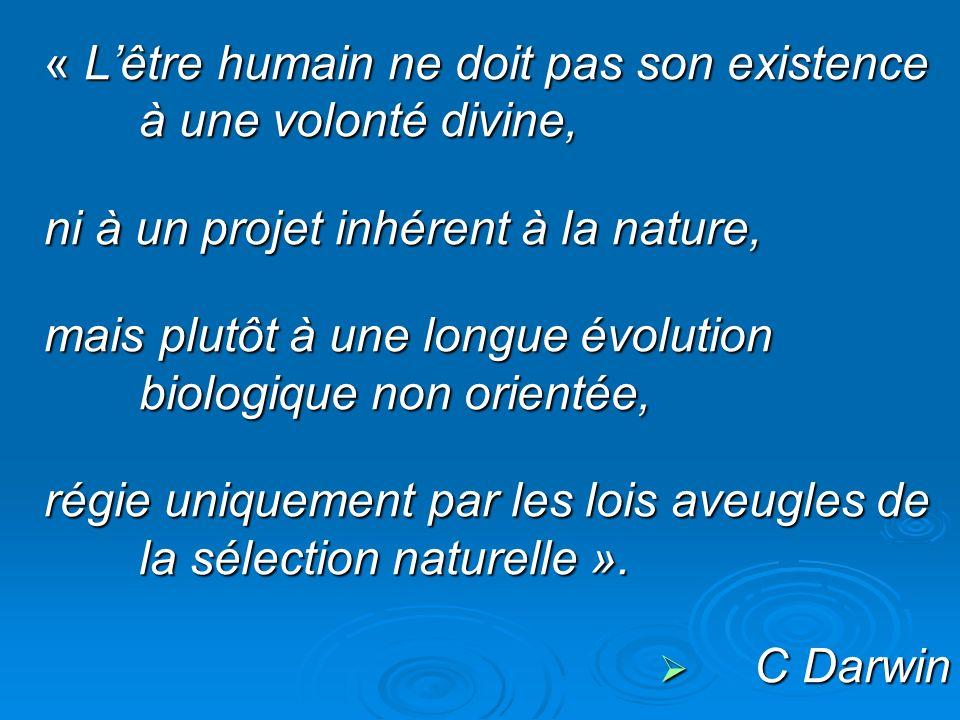 « L'être humain ne doit pas son existence à une volonté divine,