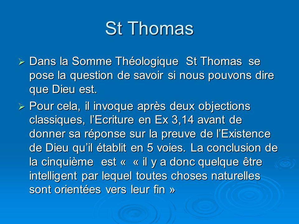 St Thomas Dans la Somme Théologique St Thomas se pose la question de savoir si nous pouvons dire que Dieu est.