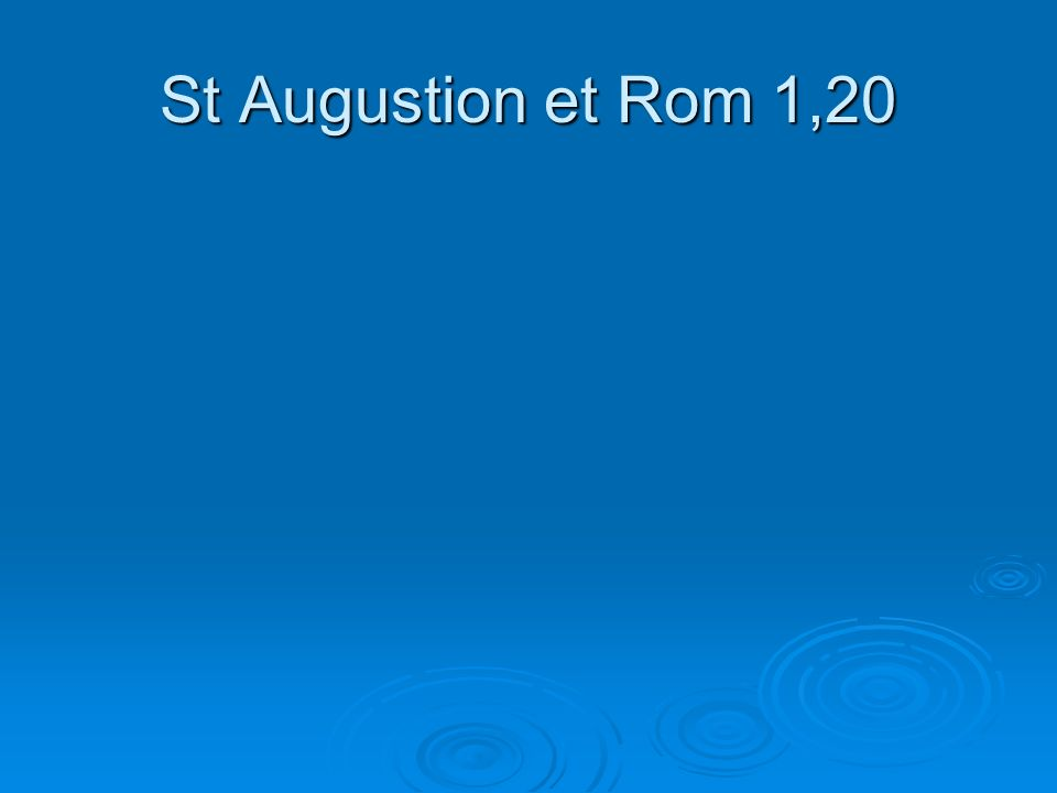 St Augustion et Rom 1,20